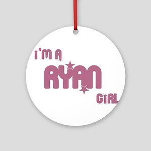I'm a Ryan Girl Ornament (Round)