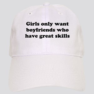 Girls Only Want Boyfriends Wh Cap