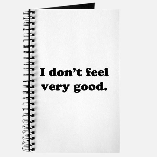 I Don't Feel Very Good Journal