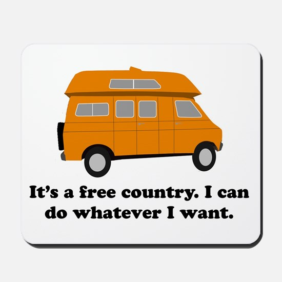 It's A Free Country I Can Do Mousepad