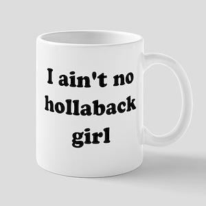 I ain't no hollaback girl Mug