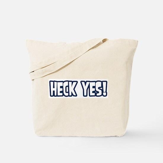 Heck Yes! Tote Bag