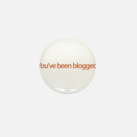 You've Been Blogged - web blo Mini Button