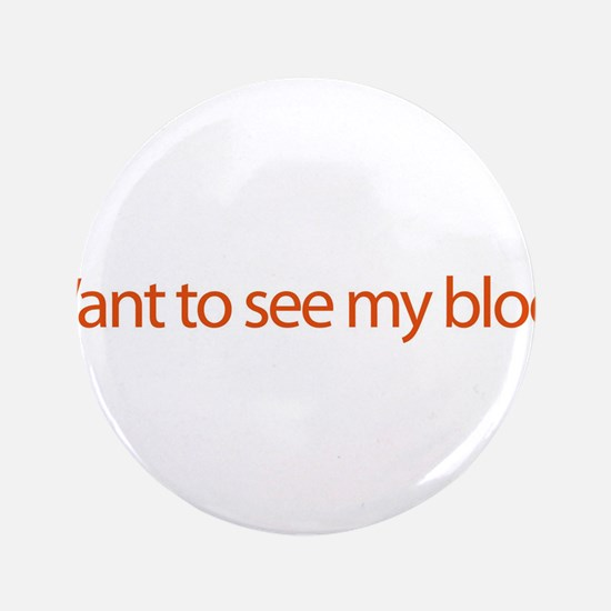 "Want To See My Blog? - web bl 3.5"" Button (100 pac"