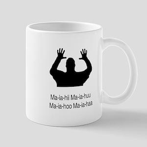 Ma-ia-hii Ma-ia-huu Ma-ia-hoo Mug
