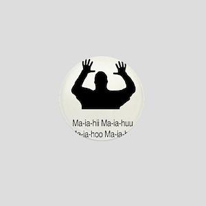Ma-ia-hii Ma-ia-huu Ma-ia-hoo Mini Button