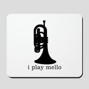 I Play Mello Mousepad