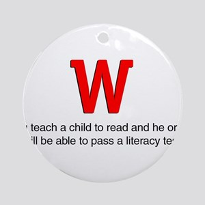 You Teach a Child to Read Ornament (Round)