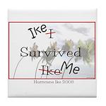 Ike Survived Me Tile Coaster