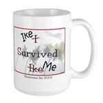 Ike Survived Me Large Mug
