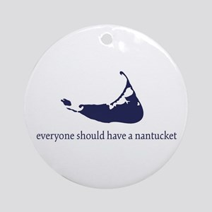 Everyone Should Have A Nantuc Ornament (Round)