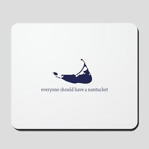 Everyone Should Have A Nantuc Mousepad