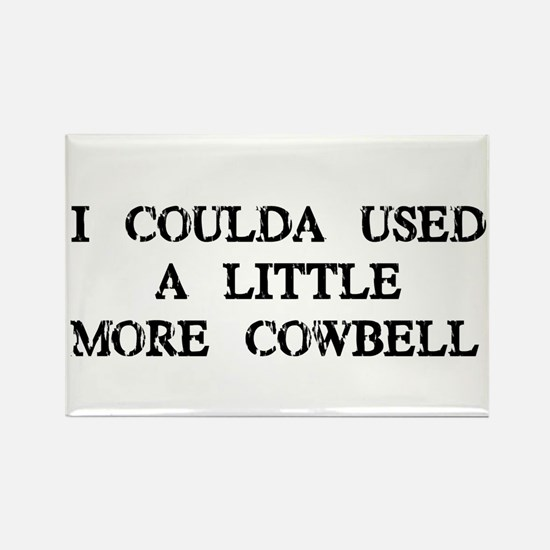 I Coulda Used More Cowbell Rectangle Magnet
