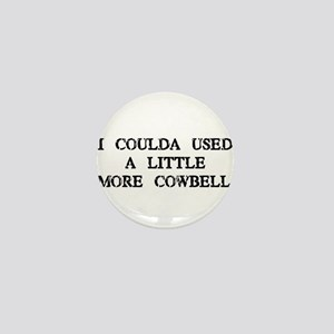 I Coulda Used More Cowbell Mini Button