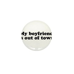 My Boyfriend is out of town Mini Button (10 pack)