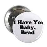 I'll have your baby, Brad 2.25