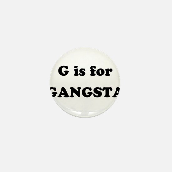 G is for Gangsta Mini Button