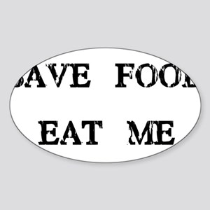 Save Food Eat Me Oval Sticker