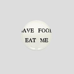 Save Food Eat Me Mini Button