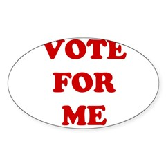 Vote For Me Oval Decal