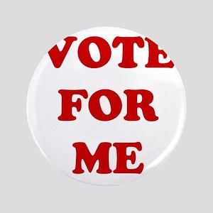 """Vote For Me 3.5"""" Button"""