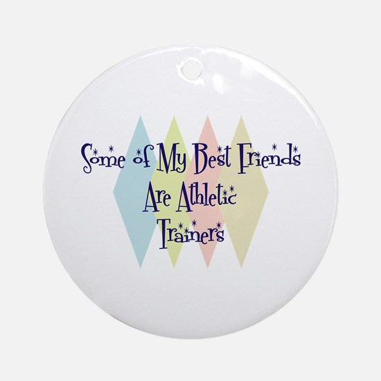 Athletic Trainers Friends Ornament (Round)
