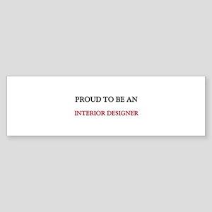 Proud To Be A INTERIOR DESIGNER Bumper Sticker