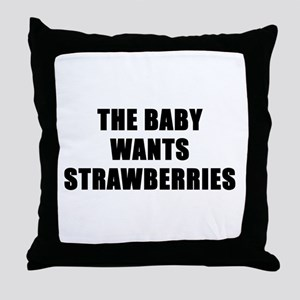 The baby wants strawberries Throw Pillow