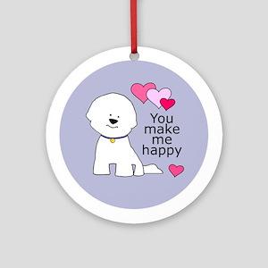 Bichon You Make Me Happy Ornament