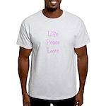 Life Peace Love T-Shirt