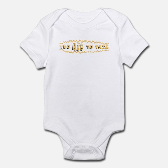 Too BIG to FAIL 2 Infant Bodysuit