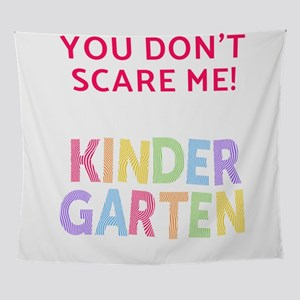 Kindergarten You Dont Scare Me Cute Wall Tapestry