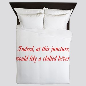 At this juncture I would like a chille Queen Duvet