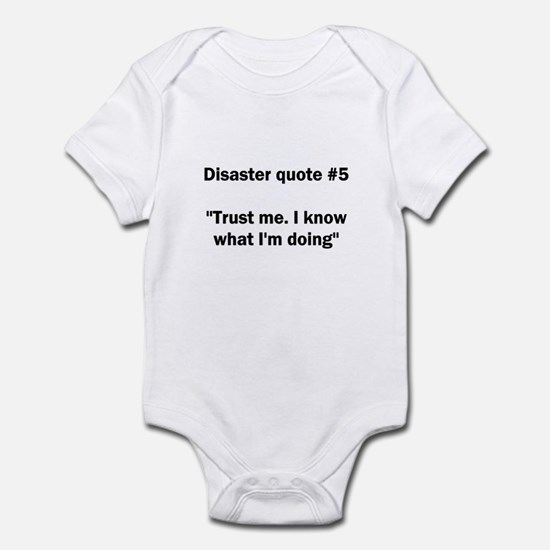 Disaster quote #5 - Infant Bodysuit