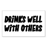 Drinks Well With Others Funny Rectangle Sticker