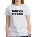 Drinks Well With Others Funny Women's T-Shirt