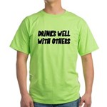 Drinks Well With Others Funny Green T-Shirt