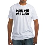 Drinks Well With Others Funny Fitted T-Shirt