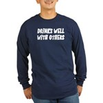 Drinks Well With Others Funny Long Sleeve Dark T-S