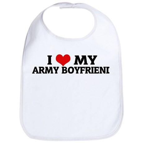 I Love My Army Boyfriend Bib
