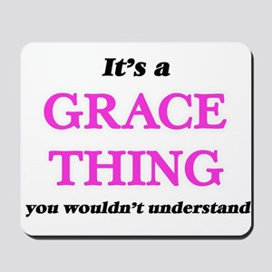 It's a Grace thing, you wouldn't Mousepad