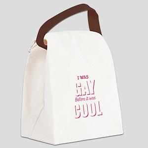 Gay Lesbian LGBT I was Gay before Canvas Lunch Bag