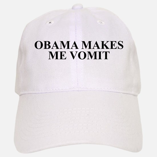 Obama makes Me Vomit Baseball Baseball Cap