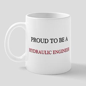 Proud to be a Hydraulic Engineer Mug