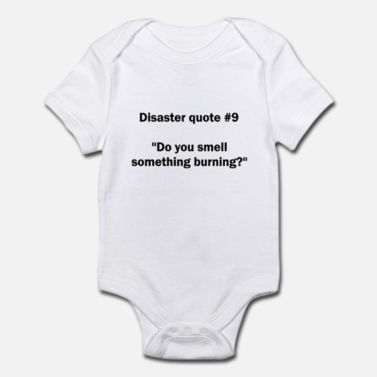 Disaster quote #9 - Infant Bodysuit