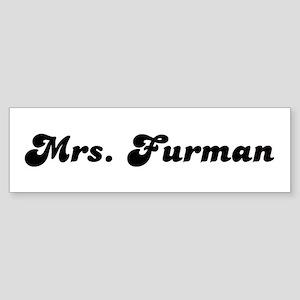 Mrs. Furman Bumper Sticker