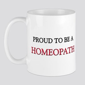 Proud to be a Homeopath Mug
