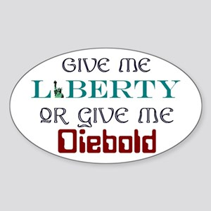 Liberty or Diebold Oval Sticker