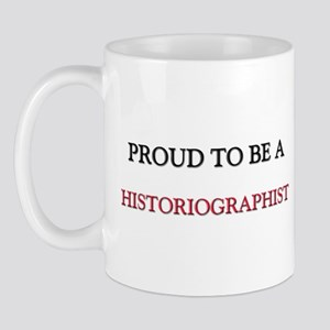 Proud to be a Historiographist Mug