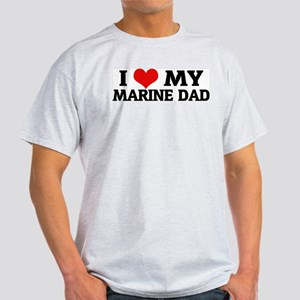 I Love My Marine Dad Ash Grey T-Shirt